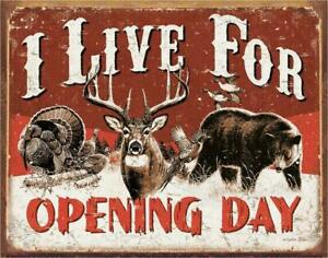 """LARGE """"I Live For Opening Day"""" TIN SIGN Bear Deer Turkey Hunting Game Buck Shoot"""