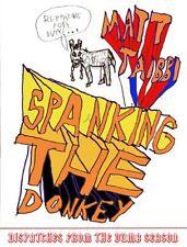 Spanking The Donkey: Dispatches From The Dumb Season by Matt Taibbi
