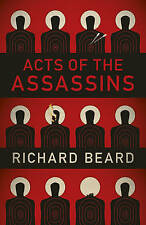 ACTS OF THE ASSASSINS - Richard Beard (Hardback, 2015, Free Postage)