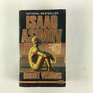 Isaac Asimov Robot Visions From the Grandmaster of Science and Fiction
