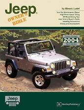 Jeep Owner's Bible: A Hands-On Guide to Getting the Most from Your Jeep; Cove...