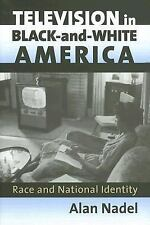 Television in Black-and-White America: Race And National Identity (Cul-ExLibrary