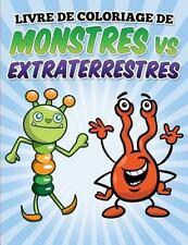 Livre de Coloriage de Monstres vs Extraterrestres : Coloring and Activity...