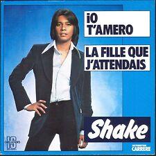 SHAKE IO T'AMERO 45T SP 1977 CARRERE 49.243 DISQUE NEUF / MINT