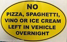 NO PIZZA LEFT IN VEHICLE - FUNNY STICKER ITALIAN Van Car ALPHA ROMEO LANCIA FIAT