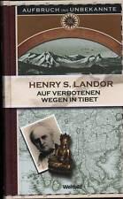Henry S. Landor: Auf verbotenen Wegen in Tibet - Gefährliches Abenteuer 1897
