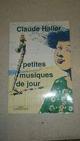 Claude Haller - Petites musiques du jour (dédicacé)