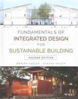 Fundamentals of Integrated Design for Sustainable Building, Hardcover by Keel...