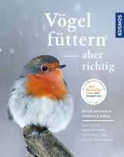 Peter Berthold Vögel füttern, aber richtig