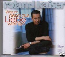 (134N) Roland Kaiser, Warum Denn Aus Liebe Weinen- 1999
