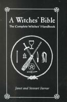 Witches' Bible : The Complete Witches Handbook, Paperback by Farrar, Stewart;...