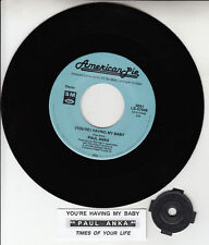 "PAUL ANKA  (You're) Having My Baby & Times Of Your Life 7"" 45 rpm record NEW"