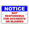 Notice Not Responsible For Accidents Or Injuries Policy Aluminum Metal Sign