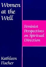 NEW Women at the Well: Feminist Perspectives on Spiritual Direction by Kathleen