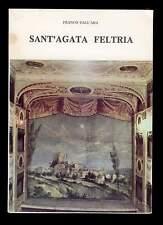 SANT'AGATA FELTRIA Franco Dall'Ara Libreria Editrice Pellegrini Arezzo 1980