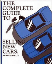 Auto Sales Training - The Complete Guide to Selling New Cars Book