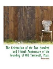 The Celebration of the Two Hundred and Fiftieth Anniversary of the Founding.