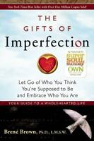 The Gifts of Imperfection: Let Go of Who You Think You're Supposed to Be and Emb