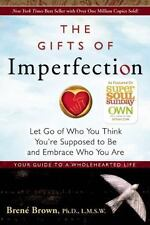 The Gifts of Imperfection : Let Go of Who You Think You're Supposed to Be and Em