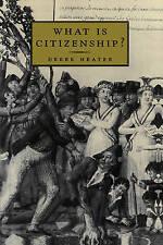 What is Citizenship? by Derek Heater (Paperback, 1999)
