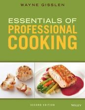 Essentials of Professional Cooking by Wayne Gisslen (2015, Hardcover)