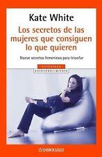 Los Secretos De Las Mujeres Que Consiguen Lo Que Quieren (Spanish Edition) by W