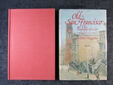 OLD SAN FRANCISCO The Biography Of A City By Doris Muscatine 1st Ed. 1975 HC/DJ