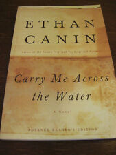 1st/1st Printing CARRY ME ACROSS WATER Ethan Canin MODERN Fiction CLASSIC