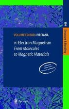 Π-Electron Magnetism : From Molecules to Magnetic Materials 100 (2013,...