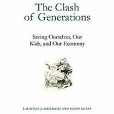 The Clash of Generations: Saving Ourselves, Our Kids, and Our Economy by Kotlik