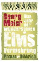 Georg Meier - Das Jahr der wundersamen Elvis-Vermehrung