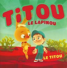 TITOU LE LAPINOU - Le Titou