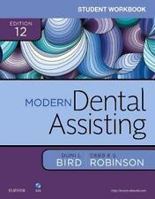 Student Workbook for Modern Dental Assisting by Doni L. Bird and Debbie S. Robin