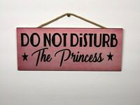 Do Not Disturb the Princess Wooden Wall Sign, Home, House, Gift, Girl, Mom P114