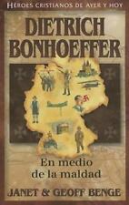 Dietrich Bonhoeffer : En Medio de la Maldad by Janet and Geoff Benge (2013,...