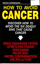 Cancer-Avoid The Six Deadly Sins That Cause Cancer-By Rocco Oppedisano-Book