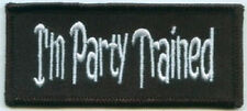 I'M PARTY TRAINED EMBROIDERED BIKER PATCH