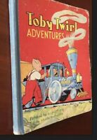 """VINTAGE """"TOBY TWIRL ADVENTURES""""  S HODGETTS  1953 BOOK ILLUSTRATED E JEFFREY"""