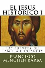 Jesus Historico, I : Las Fuentes, Su Familia e Infancia: By Barba, Francisco