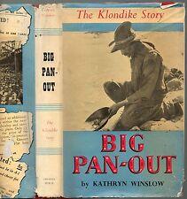 KATHRYN WINSLOW THE KLONDIKE STORY BIG PAN-OUT FIRST EDITION HARDBACK DJ 1952