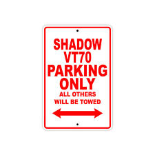 HONDA SHADOW VT70 Parking Only Towed Motorcycle Bike Chopper Aluminum Sign