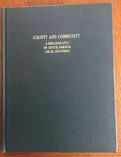 South Dakota Hist. Bibliography of County and Community Local histories - 1979