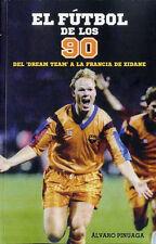 EL FÚTBOL DE LOS 90 DEL DREAM TEAM A LA FRANCIA DE ZIDANE - Soccer BOOK 2014