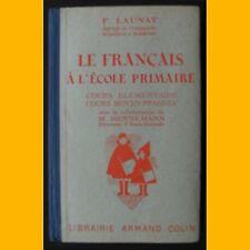 LE FRANÇAIS À L'ÉCOLE PRIMAIRE Cours élémentaire et CM1 F. Launay 1945