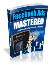 Facebook Ads Mastered PDF eBook with full resale rights!