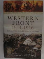 Western Front 1914-1916 (War Despatches Series) Mons Le Cateau Loos The Somme