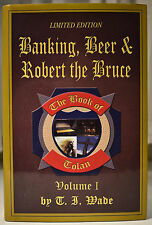 2007 BANKING BEER ROBERT THE BRUCE SIGNED T. J. Wade Humor Action Adventure HCDJ