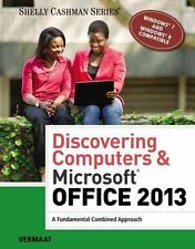 Discovering Computers and Microsoft® Office 2013 : A Fundamental Combined Appr..