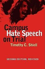 Campus Hate Speech on Trial by Timothy C. Shiell (2009, Paperback)