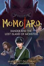Momotaro Xander and the Lost Island of Monsters  (ExLib) by Margaret Dilloway
